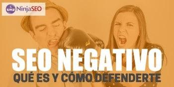 SEO Negativo qué es y cómo defederte - NinjaSEO