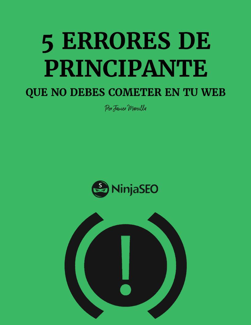 Ebook 5 errores de principiante web por Javier Marcilla (NinjaSEO)